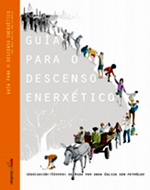 Guía para o descenso enerxético. Publicado pola Asociación Véspera de Nada por unha Galiza sen petróleo