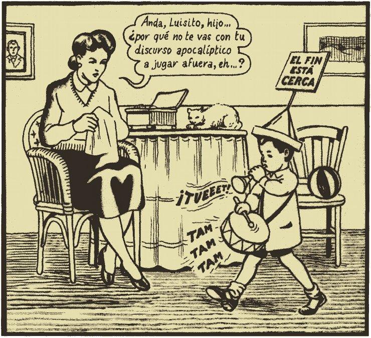Anda, Luisito, hijo... ¿por qué no te vas con tu discurso apocalíptico a jugar fuera, eh...?