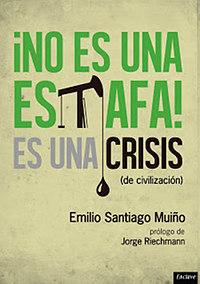 no-es-una-estafa-es-una-crisis-de-civilizacion-emilio-santiago-muniho-w200