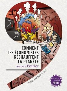 comment-economistes-rechauffent-planete-by-antonin-pottier