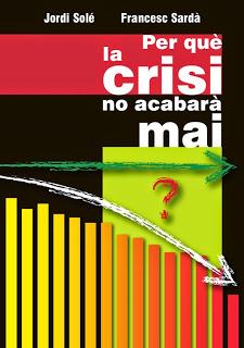Portada de 'Per que la crisi no acabará mai'