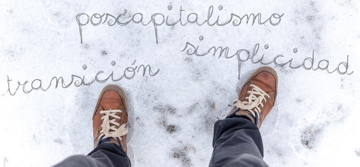 transición,simplicidad,poscapitalismo