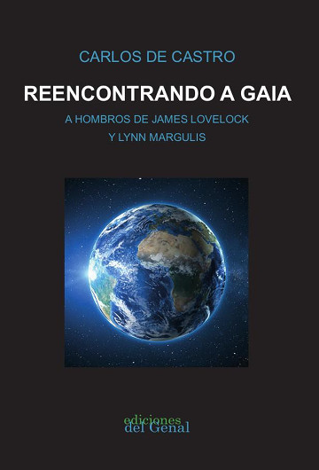 Reencontrando a Gaia. A hombros de James Lovelock y Lynn Margulis