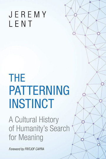 The Patterning Instinct. A Cultural History of Humanity's Search for Meaning