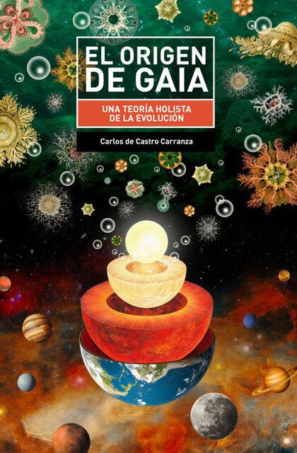 El origen de Gaia. Carlos de Castro Carranza