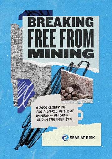 Breaking free from Mining - Seas At Risk report