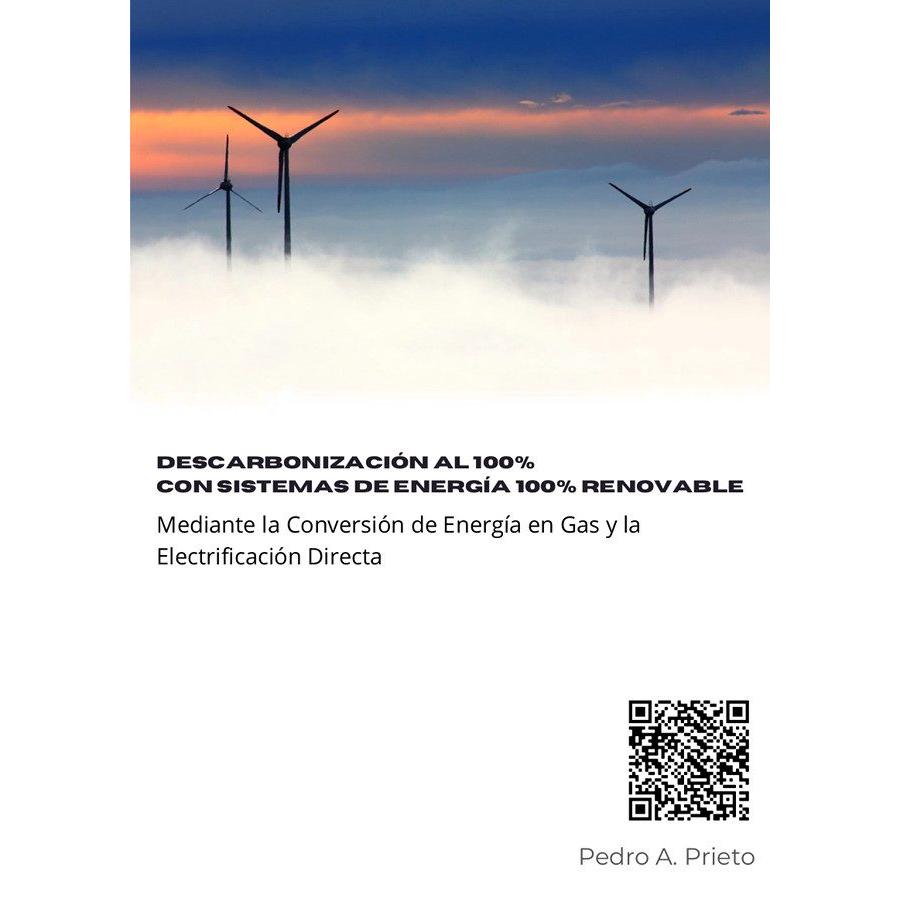 Descarbonización al 100% con Sistemas de Energía 100% Renovable Mediante la Conversión de Energía en Gas y la Electrificación Directa