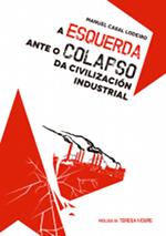 A esquerda ante o colapso da civilización industrial. Apuntamentos para un debate urxente